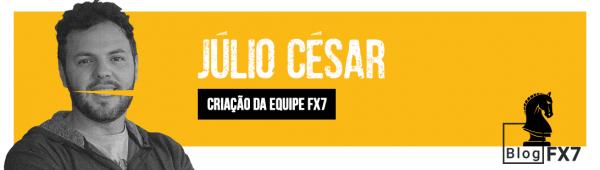 Júlio César. Criação da Equipe FX7